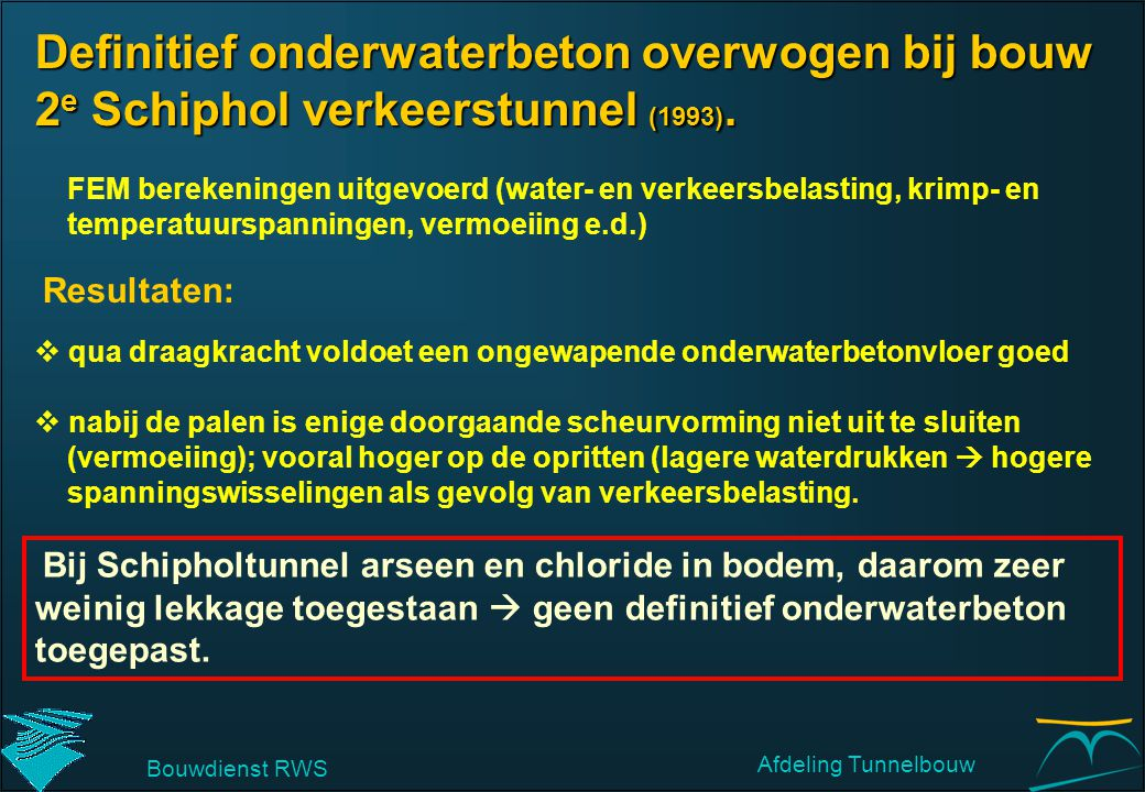Definitief onderwaterbeton overwogen bij bouw 2e Schiphol verkeerstunnel (1993).