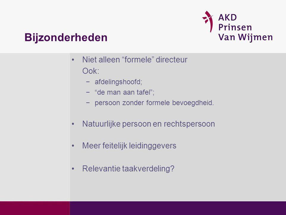 Bijzonderheden Niet alleen formele directeur Ook: