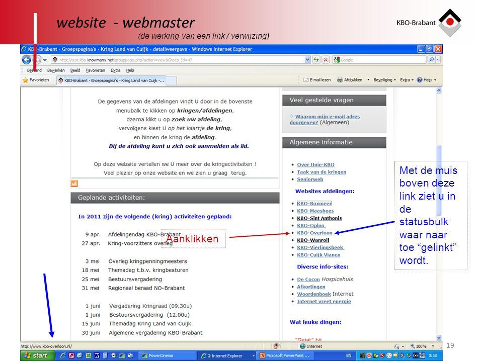 website - webmaster (de werking van een link / verwijzing) Met de muis boven deze link ziet u in de statusbulk waar naar toe gelinkt wordt.