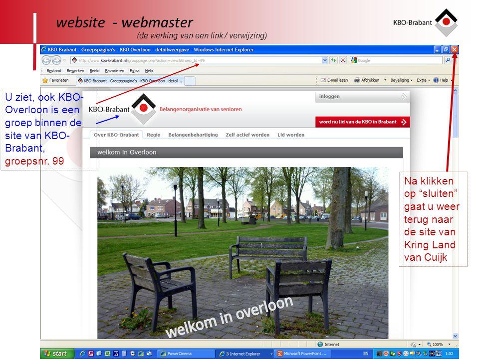 website - webmaster (de werking van een link / verwijzing) U ziet, ook KBO-Overloon is een groep binnen de site van KBO-Brabant, groepsnr. 99.