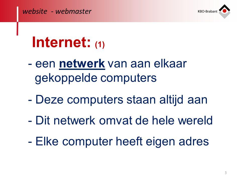 Internet: (1) - een netwerk van aan elkaar gekoppelde computers