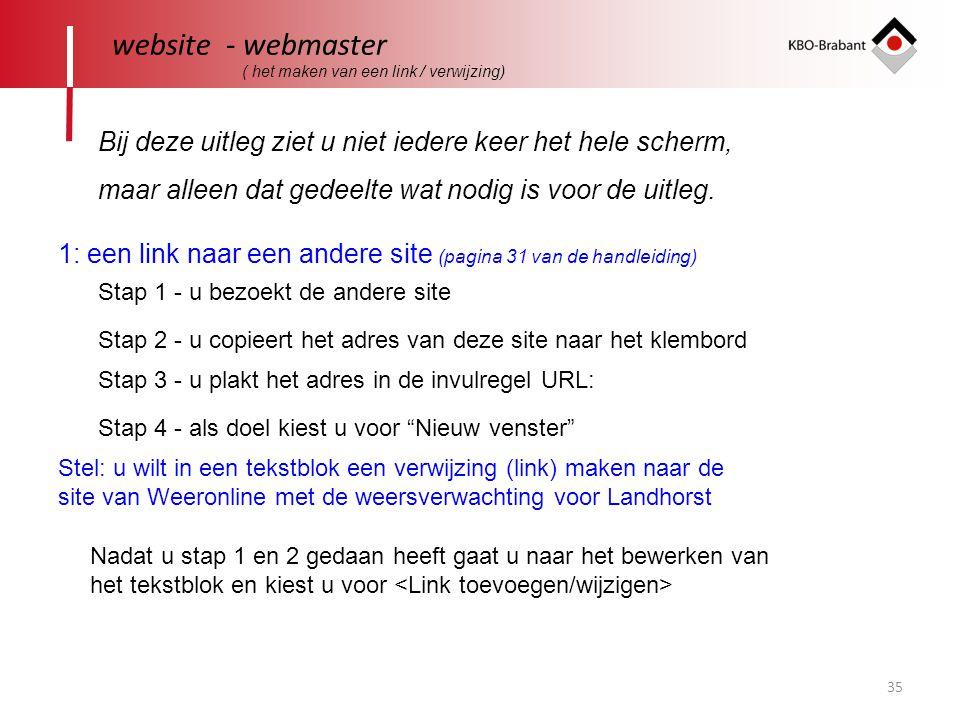 website - webmaster ( het maken van een link / verwijzing) Bij deze uitleg ziet u niet iedere keer het hele scherm,