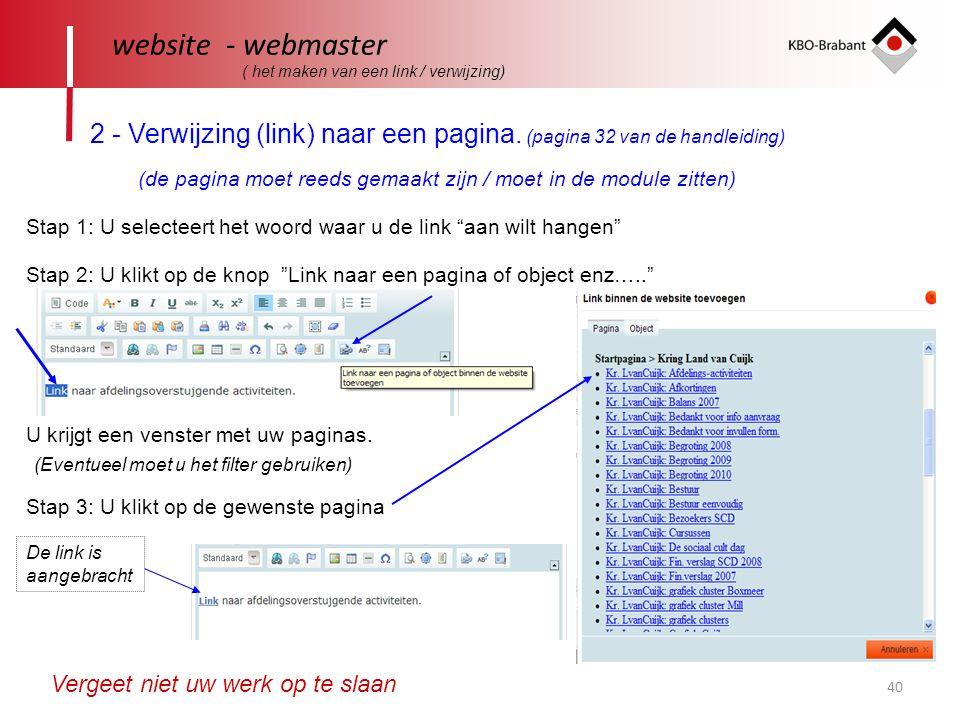 website - webmaster ( het maken van een link / verwijzing) 2 - Verwijzing (link) naar een pagina. (pagina 32 van de handleiding)