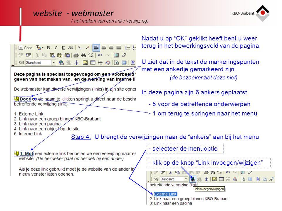 website - webmaster ( het maken van een link / verwijzing) Nadat u op OK geklikt heeft bent u weer terug in het bewerkingsveld van de pagina.