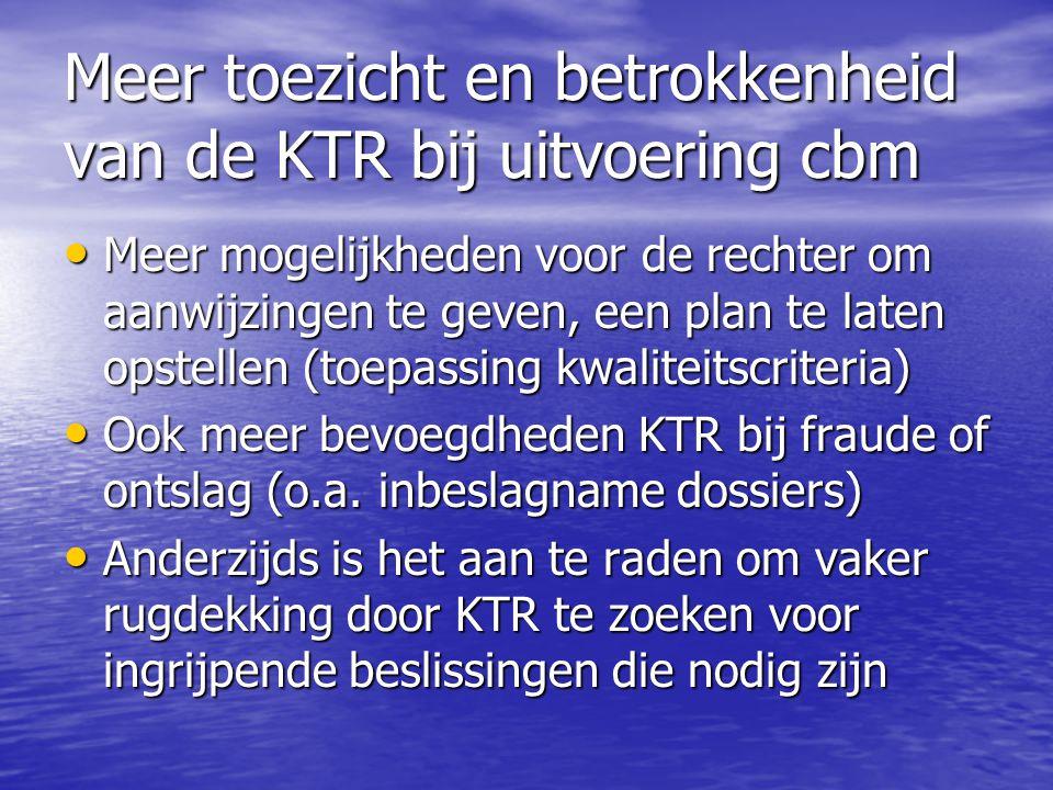 Meer toezicht en betrokkenheid van de KTR bij uitvoering cbm