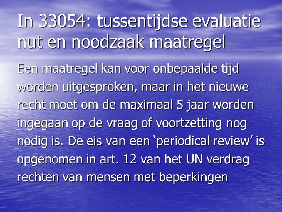 In 33054: tussentijdse evaluatie nut en noodzaak maatregel