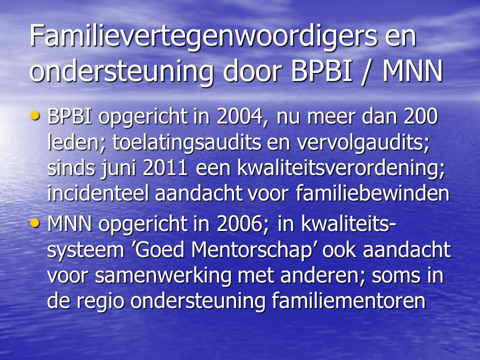 Familievertegenwoordigers en ondersteuning door BPBI / MNN