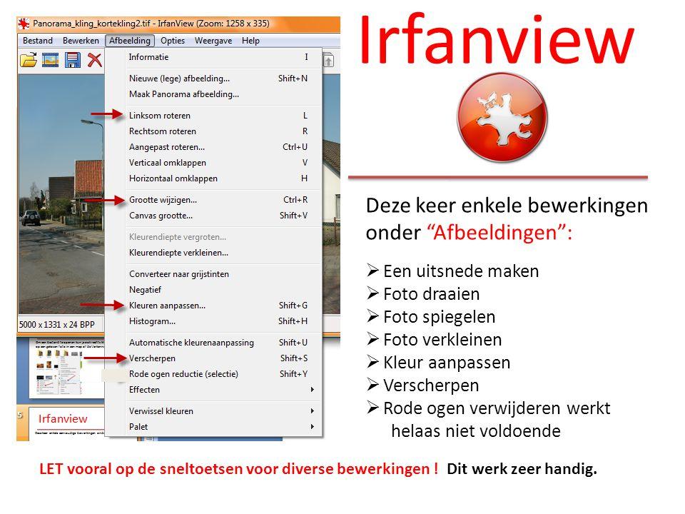Irfanview Deze keer enkele bewerkingen onder Afbeeldingen :