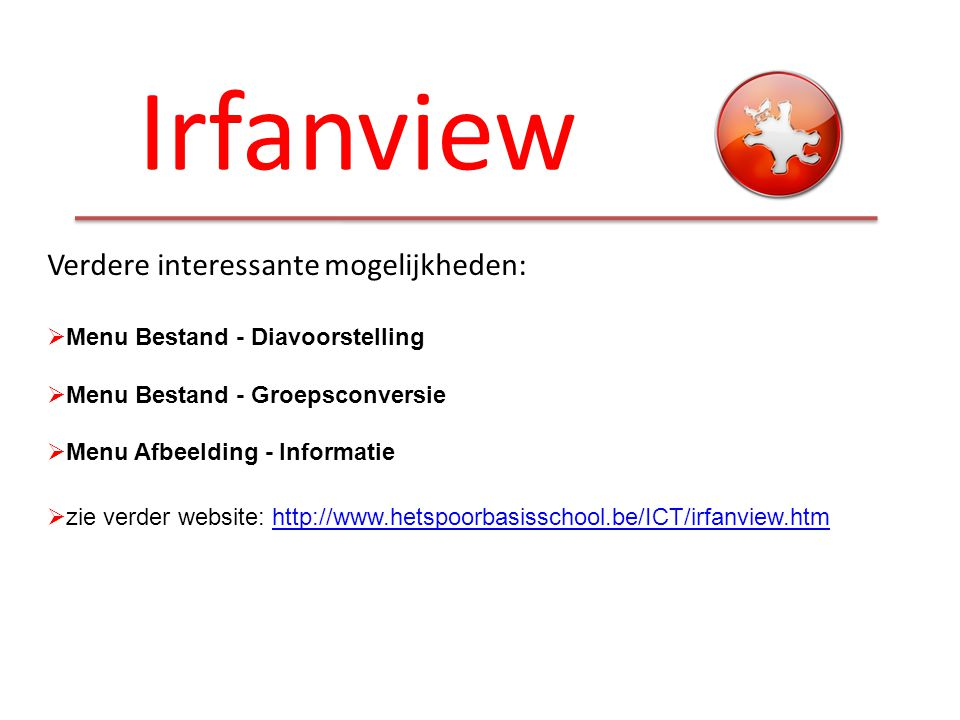 Irfanview Verdere interessante mogelijkheden: