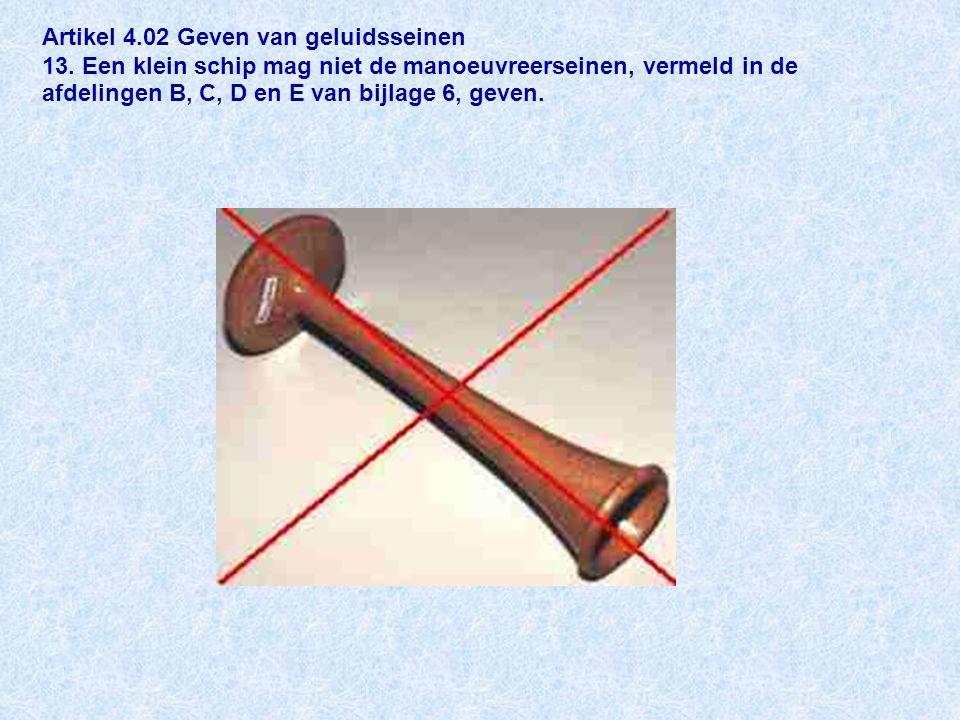 Artikel 4. 02 Geven van geluidsseinen 13