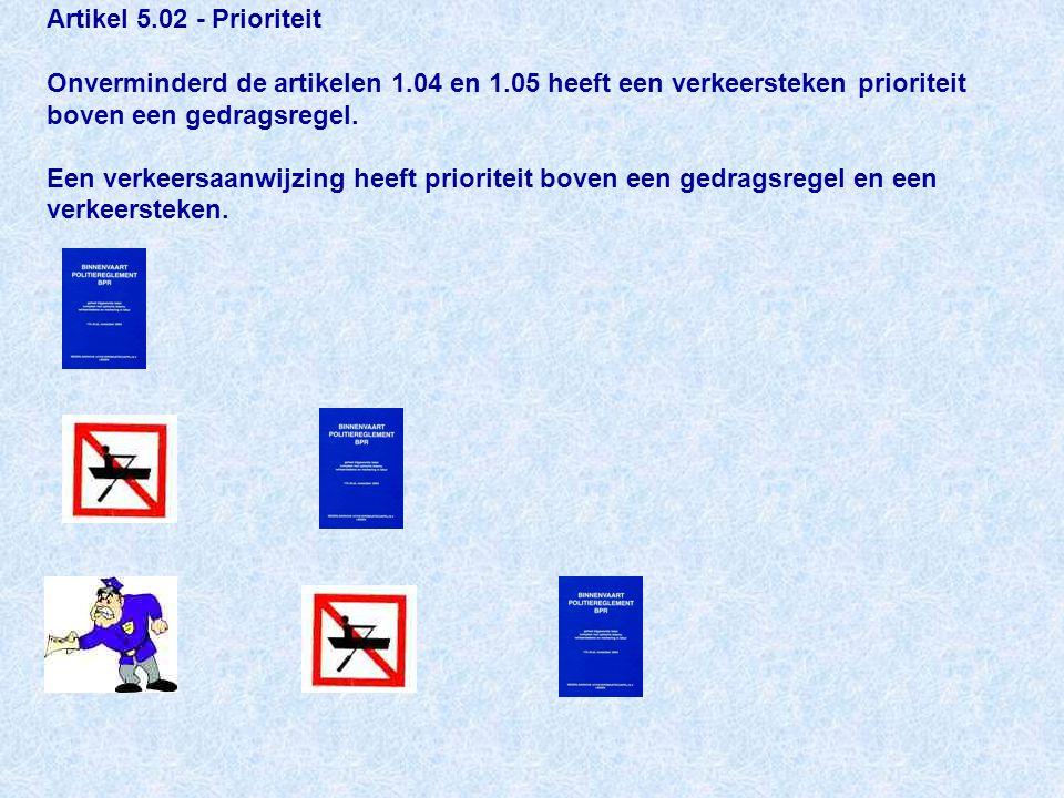 Artikel 5. 02 - Prioriteit Onverminderd de artikelen 1. 04 en 1
