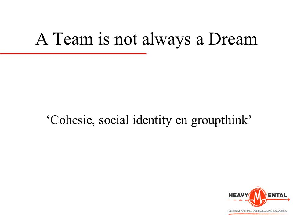 A Team is not always a Dream
