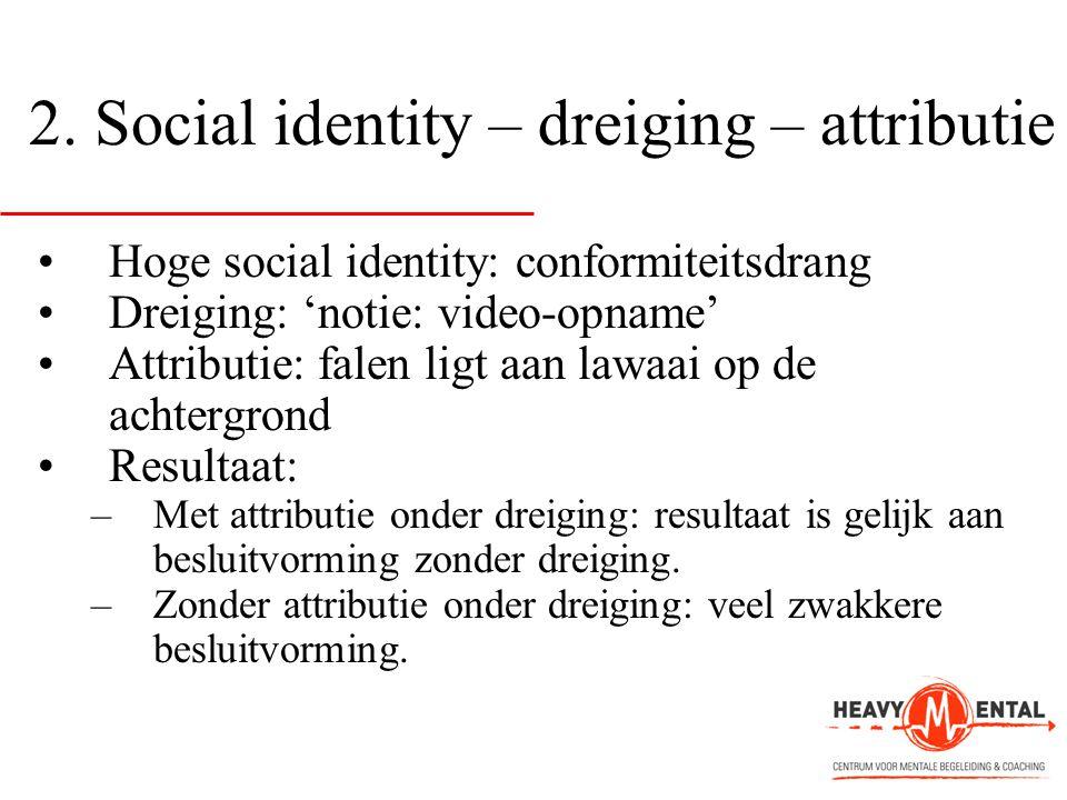 2. Social identity – dreiging – attributie