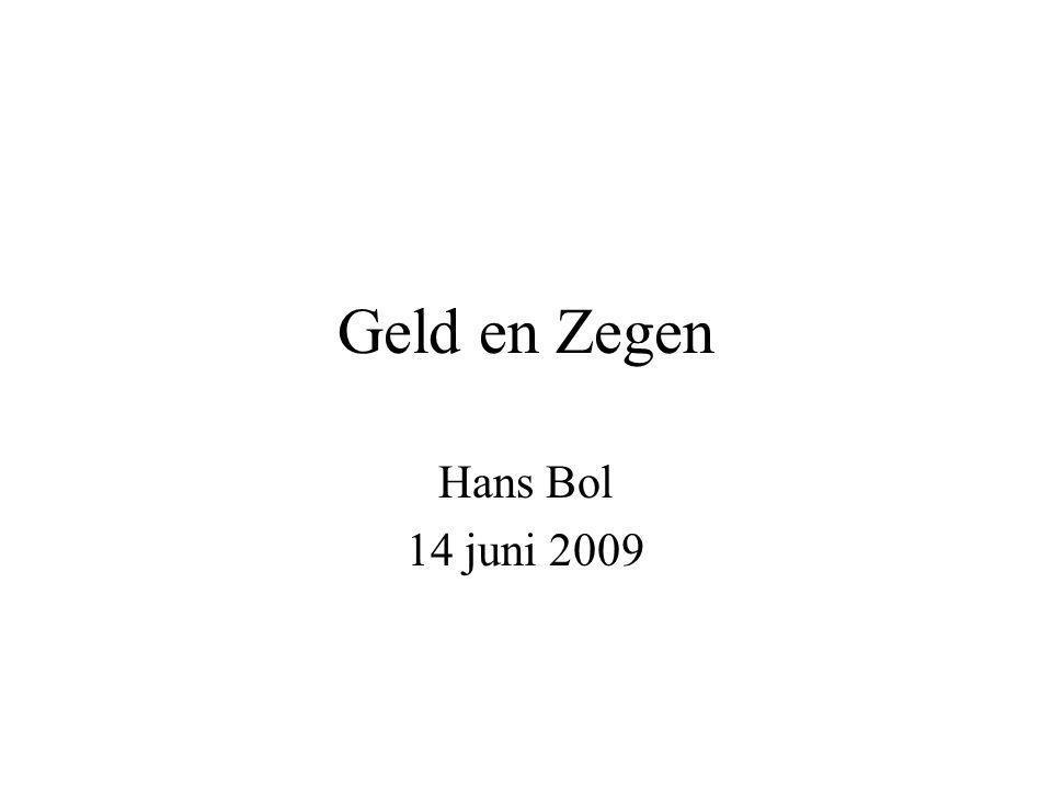 Geld en Zegen Hans Bol 14 juni 2009