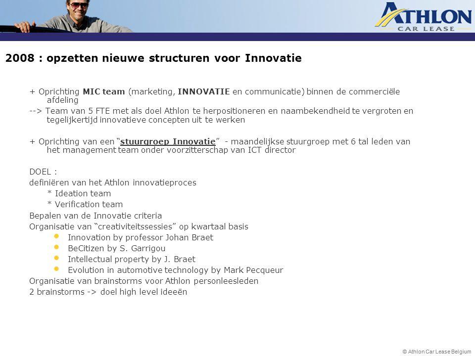 2008 : opzetten nieuwe structuren voor Innovatie