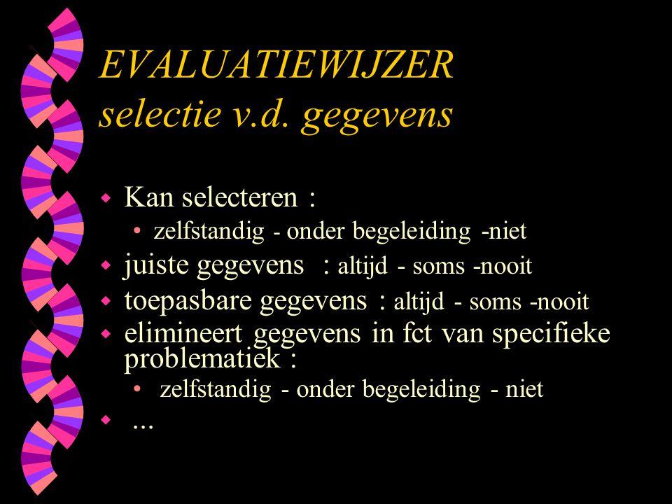 EVALUATIEWIJZER selectie v.d. gegevens