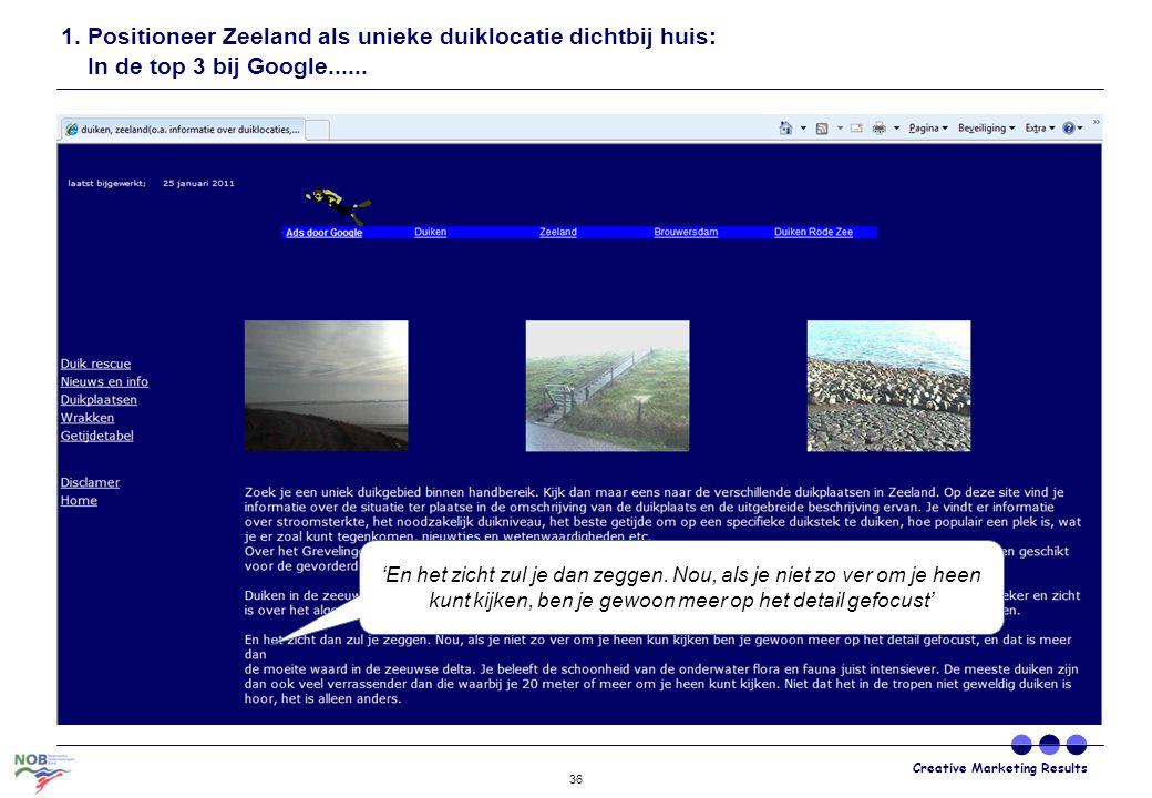 1. Positioneer Zeeland als unieke duiklocatie dichtbij huis: In de top 3 bij Google......