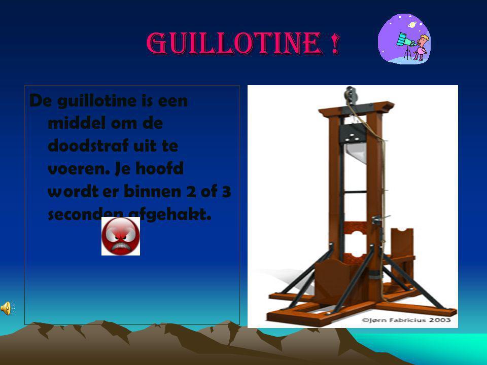 Guillotine . De guillotine is een middel om de doodstraf uit te voeren.