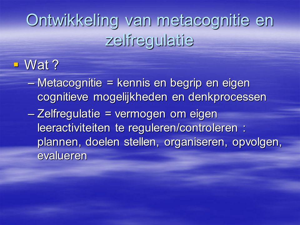 Ontwikkeling van metacognitie en zelfregulatie