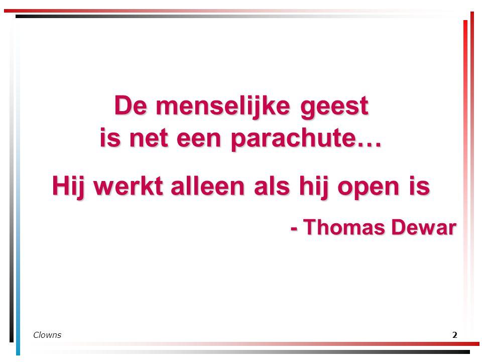 De menselijke geest is net een parachute…