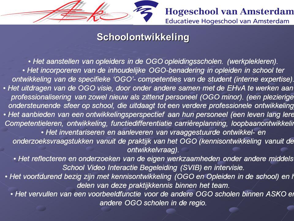 Schoolontwikkeling Het aanstellen van opleiders in de OGO opleidingsscholen. (werkplekleren).