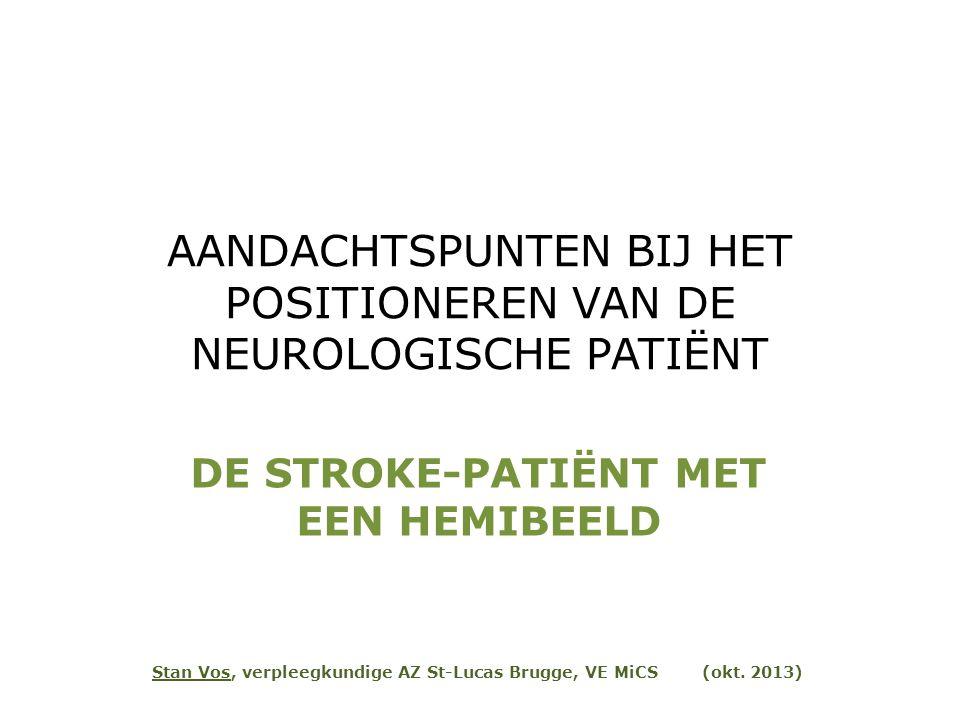 AANDACHTSPUNTEN BIJ HET POSITIONEREN VAN DE NEUROLOGISCHE PATIËNT