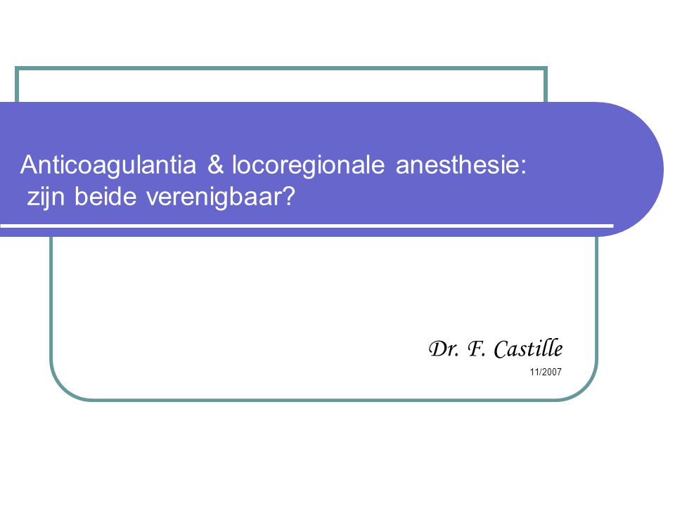 Anticoagulantia & locoregionale anesthesie: zijn beide verenigbaar