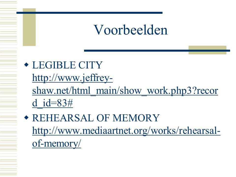 Voorbeelden LEGIBLE CITY http://www.jeffrey-shaw.net/html_main/show_work.php3 record_id=83#