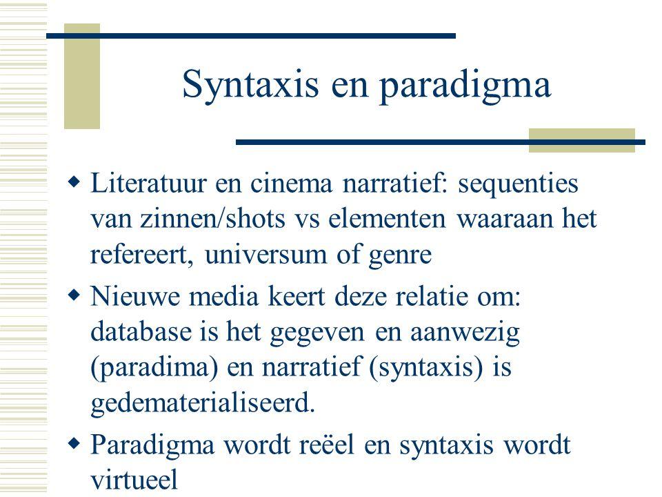 Syntaxis en paradigma Literatuur en cinema narratief: sequenties van zinnen/shots vs elementen waaraan het refereert, universum of genre.
