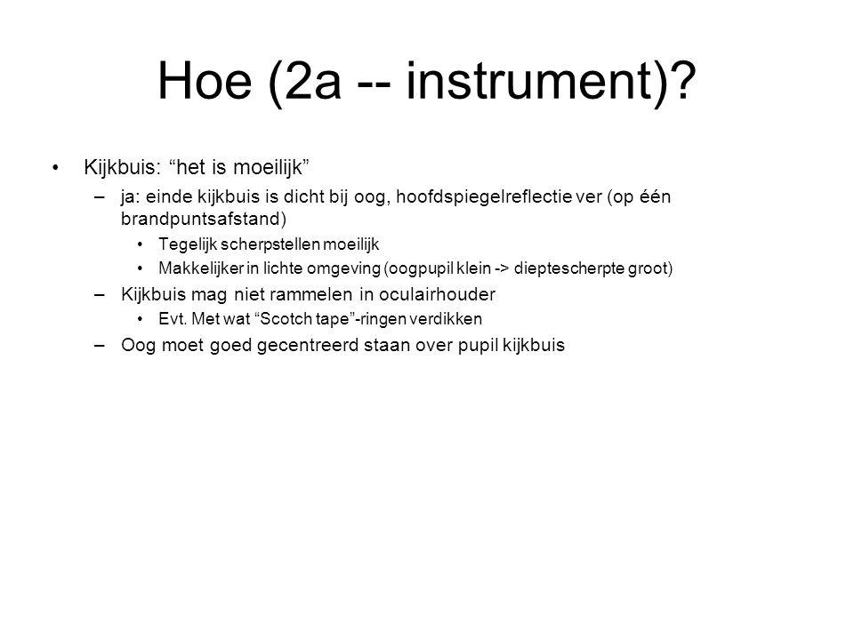 Hoe (2a -- instrument) Kijkbuis: het is moeilijk