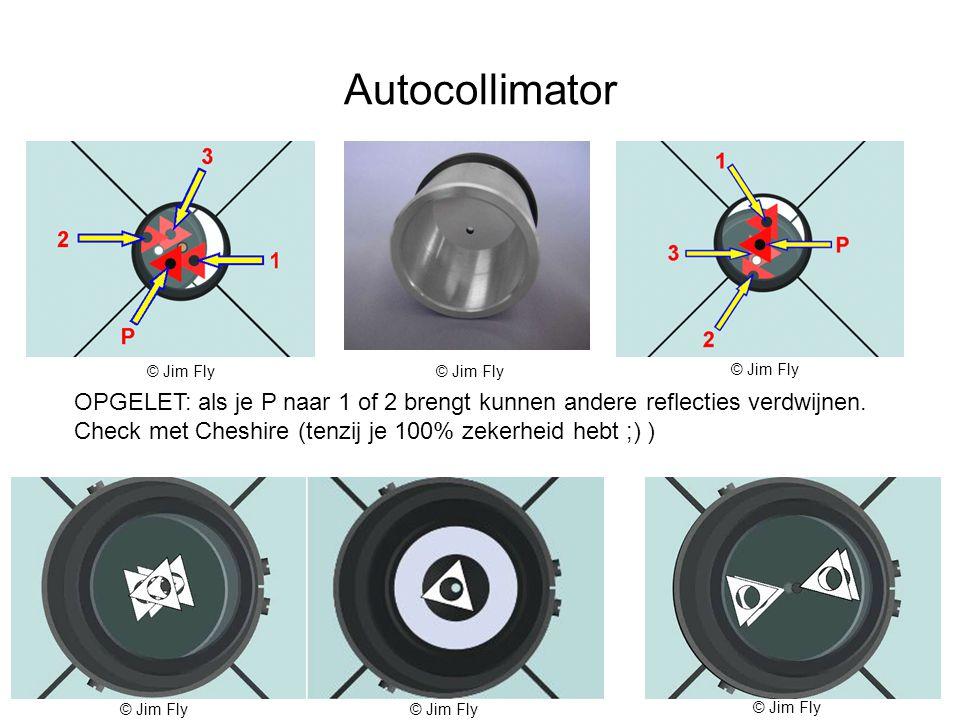 Autocollimator © Jim Fly. © Jim Fly. © Jim Fly. OPGELET: als je P naar 1 of 2 brengt kunnen andere reflecties verdwijnen.