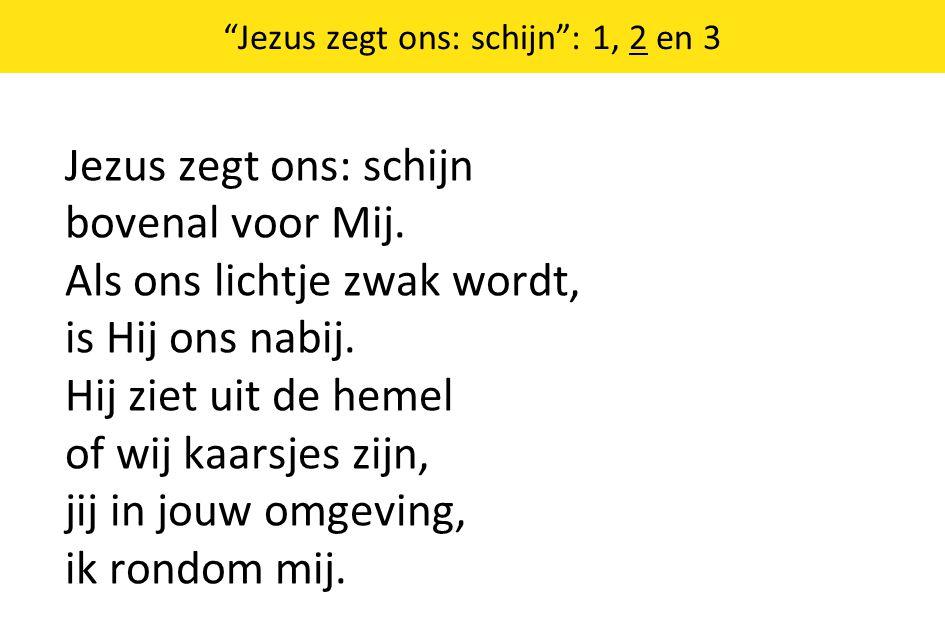 Jezus zegt ons: schijn : 1, 2 en 3