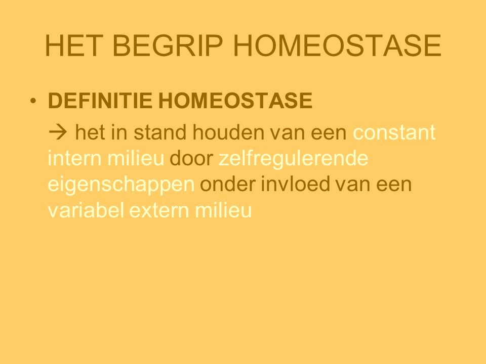 HET BEGRIP HOMEOSTASE DEFINITIE HOMEOSTASE