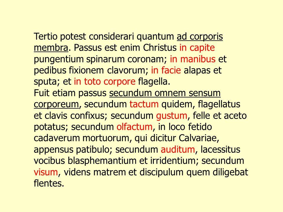 Tertio potest considerari quantum ad corporis membra