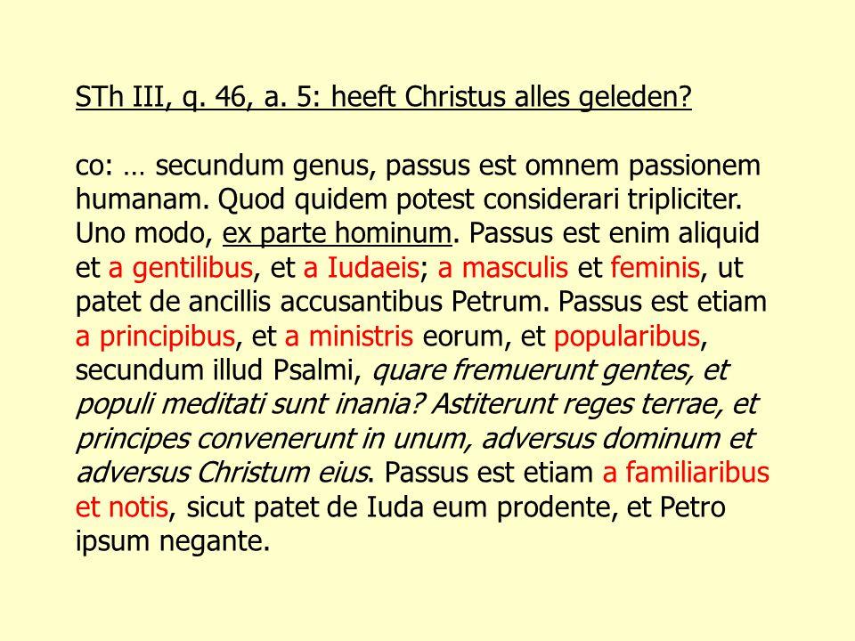 STh III, q. 46, a. 5: heeft Christus alles geleden
