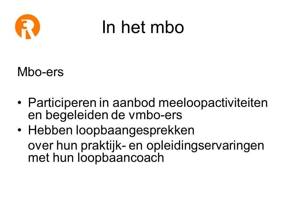 In het mbo Mbo-ers. Participeren in aanbod meeloopactiviteiten en begeleiden de vmbo-ers. Hebben loopbaangesprekken.