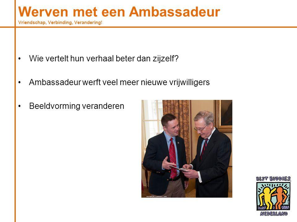 Werven met een Ambassadeur Vriendschap, Verbinding, Verandering!
