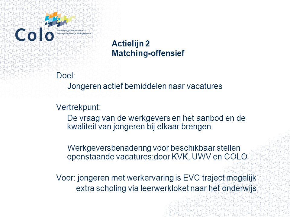 Actielijn 2 Matching-offensief