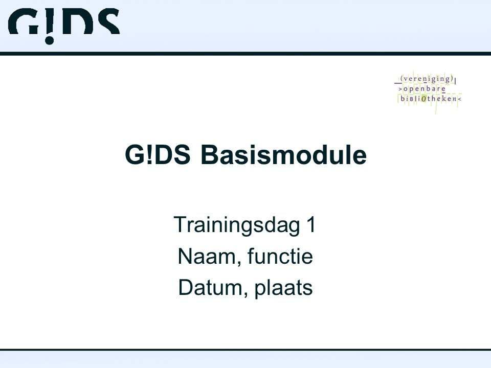 Trainingsdag 1 Naam, functie Datum, plaats