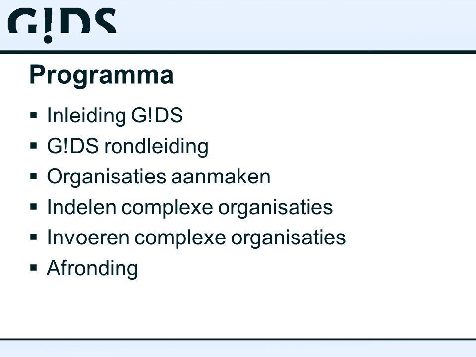 Programma Inleiding G!DS G!DS rondleiding Organisaties aanmaken