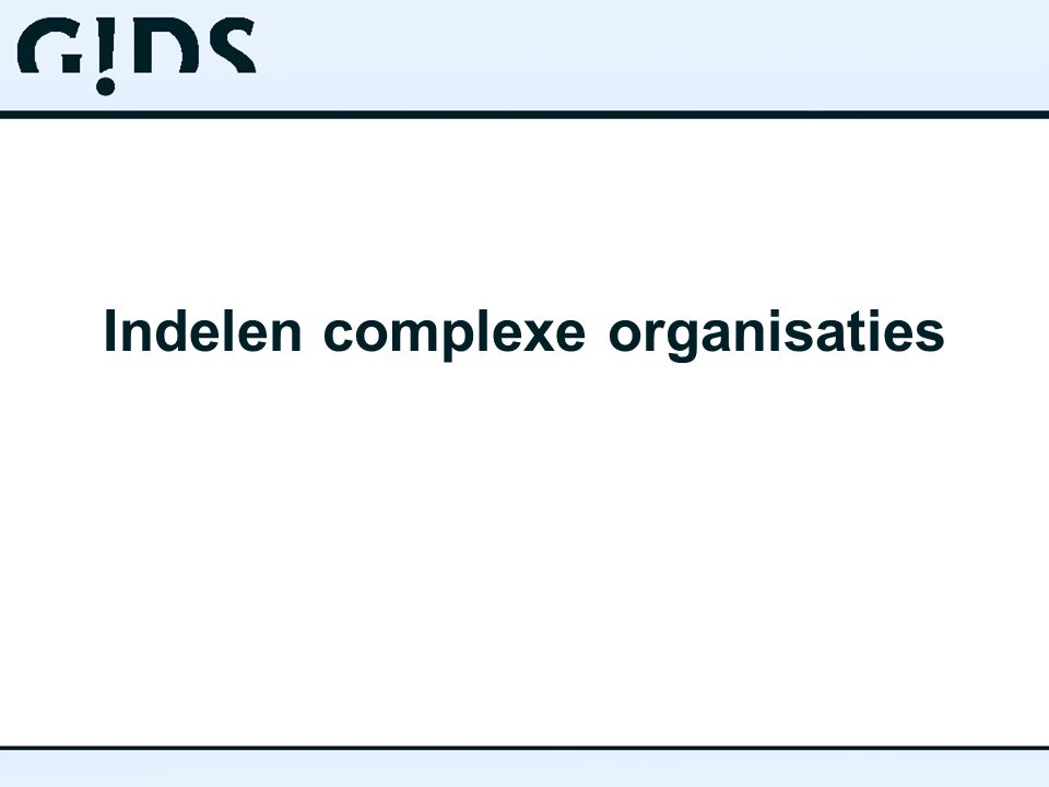 Indelen complexe organisaties
