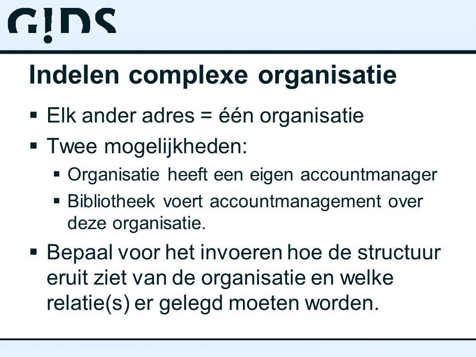 Indelen complexe organisatie