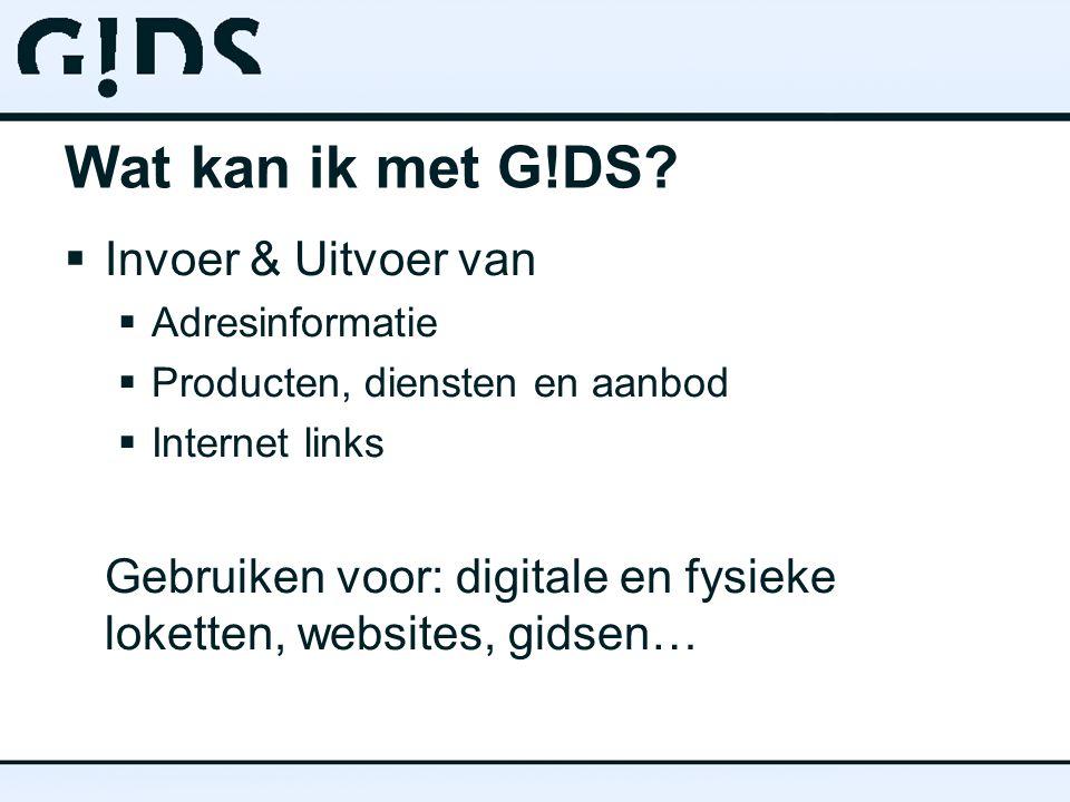 Wat kan ik met G!DS Invoer & Uitvoer van