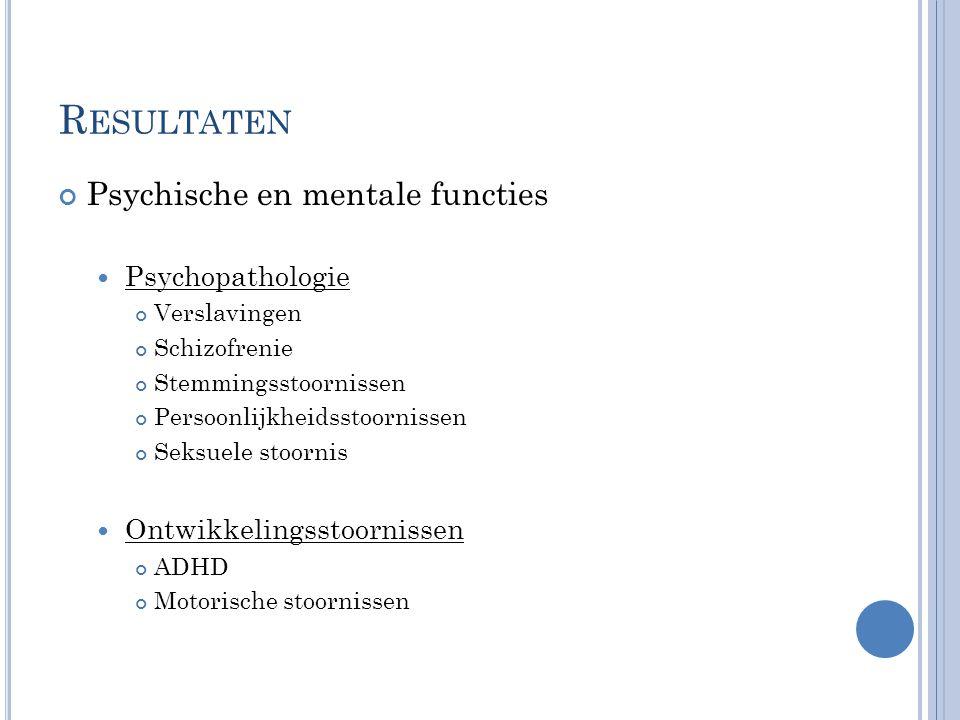Resultaten Psychische en mentale functies Psychopathologie