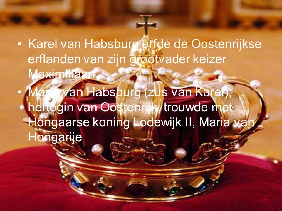 Karel van Habsburg erfde de Oostenrijkse erflanden van zijn grootvader keizer Maximiliaan