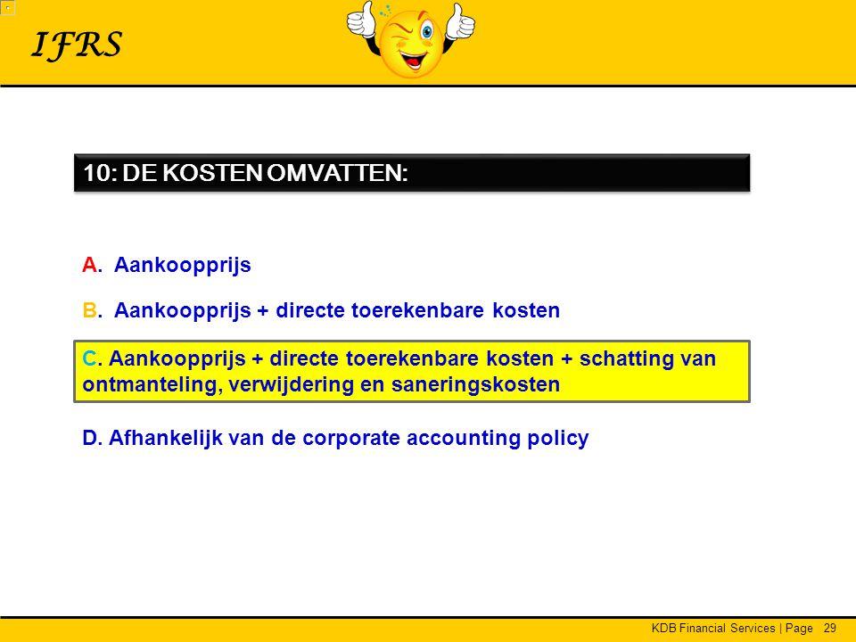 IFRS 10: DE KOSTEN OMVATTEN: A. Aankoopprijs