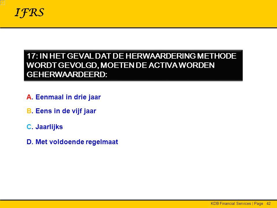 IFRS 17: IN HET GEVAL DAT DE HERWAARDERING METHODE WORDT GEVOLGD, MOETEN DE ACTIVA WORDEN GEHERWAARDEERD: