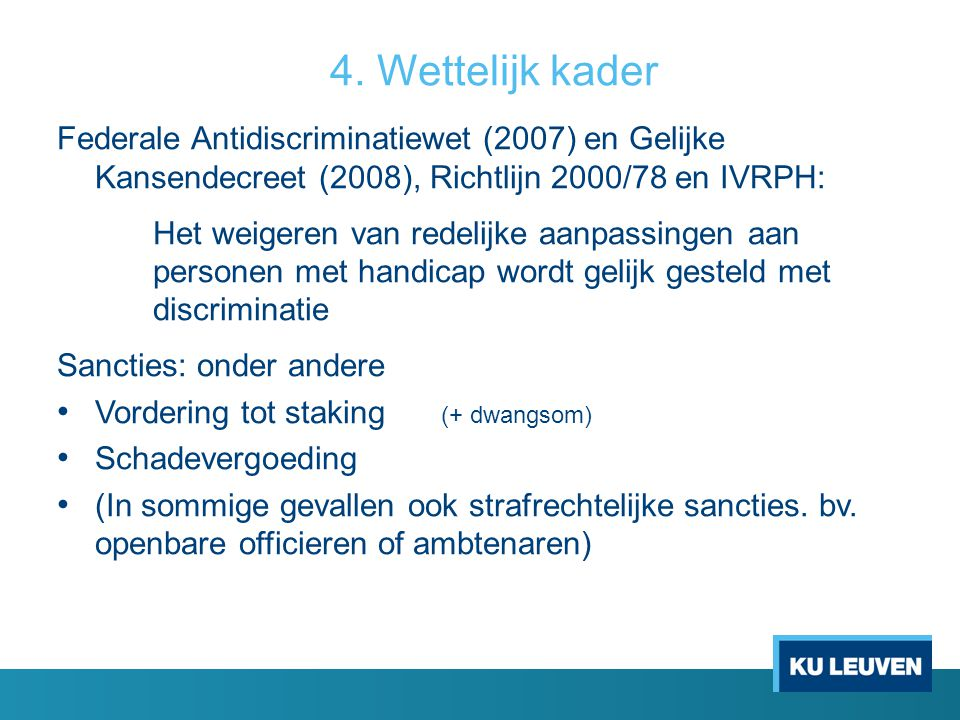 4. Wettelijk kader Federale Antidiscriminatiewet (2007) en Gelijke Kansendecreet (2008), Richtlijn 2000/78 en IVRPH:
