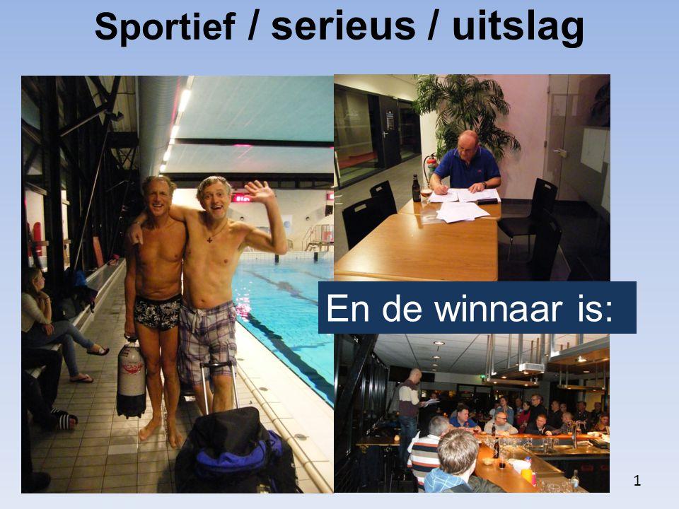 Sportief / serieus / uitslag