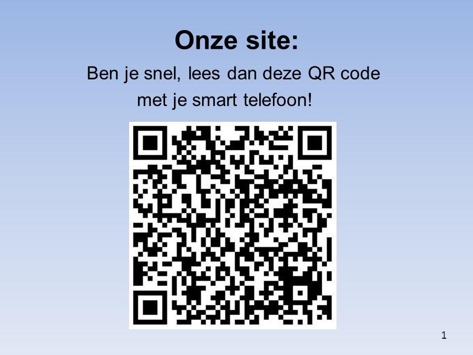 Ben je snel, lees dan deze QR code met je smart telefoon!